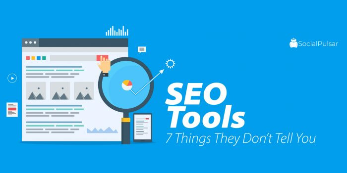 SEO Tools - 7 Things They Don't Tell You