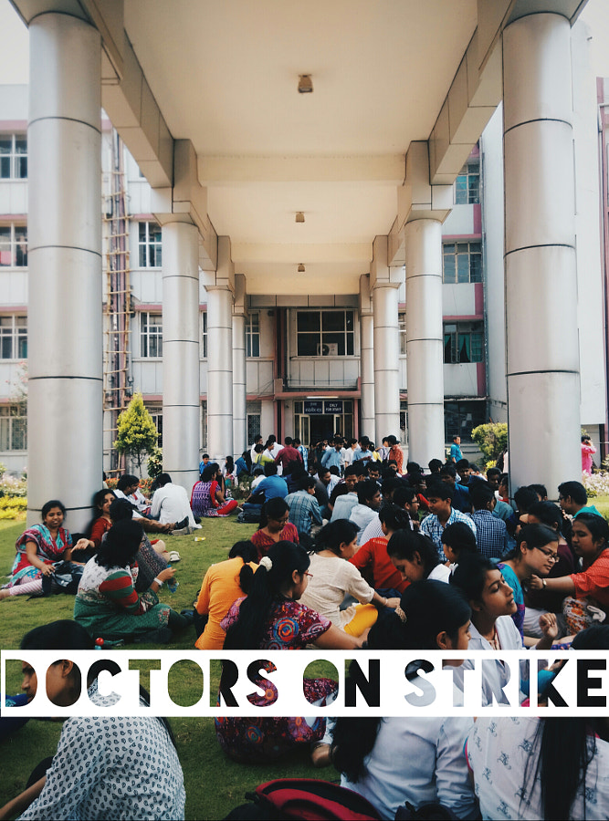 Doctors on Strike by Abhineet Dey on 500px.com