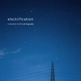 Electrification by Dipankar Bordoloi (dipankarbordoloi)) on 500px.com