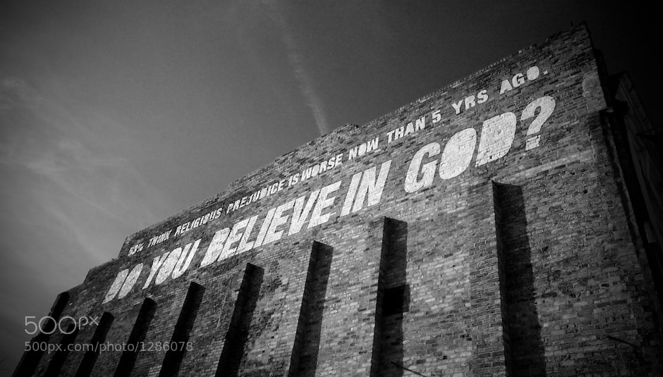 Photograph Do You Believe In God? by Mark McGowan on 500px