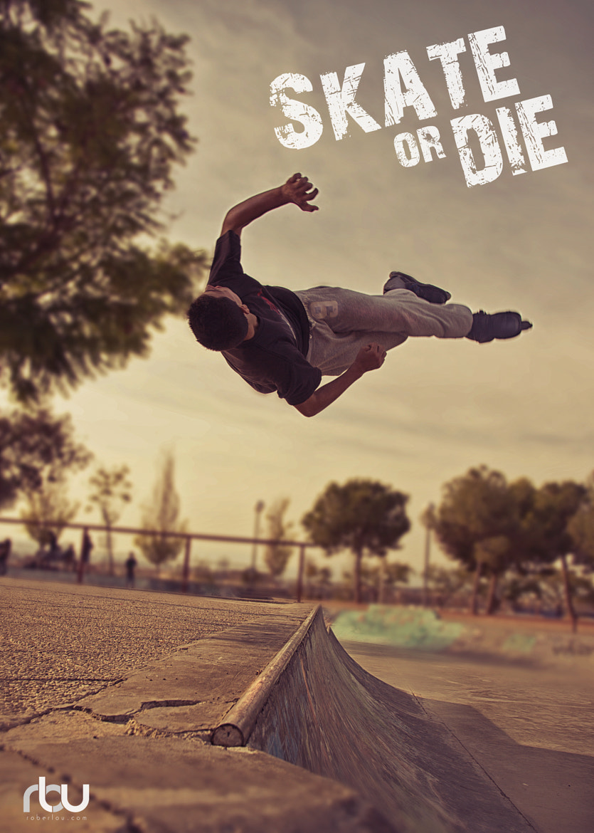 Photograph Skate or Die by Rober Lou on 500px
