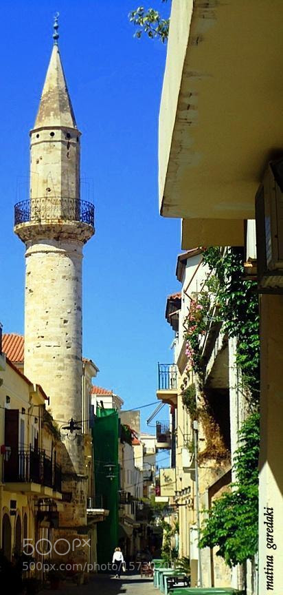 Photograph Chania - Minaret by Ματίνα Γαρεδάκη on 500px
