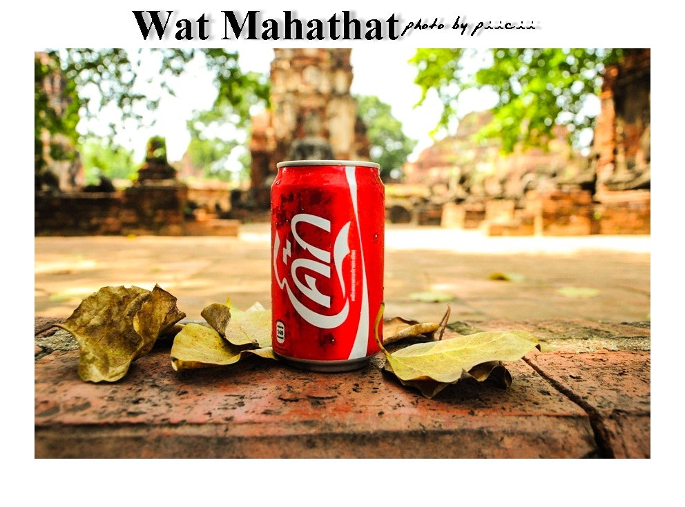 Photograph  coca cola thailand @Ayutthaya by piicii traveler on 500px