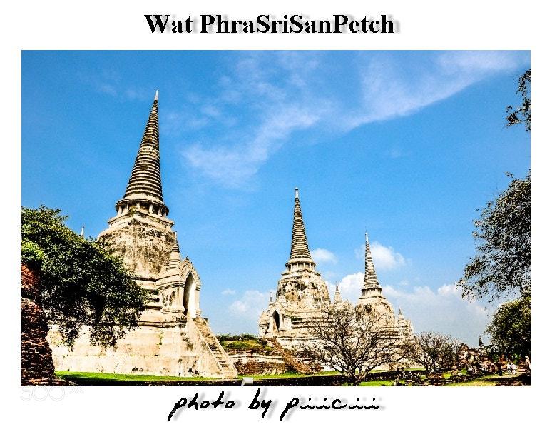Photograph Wat PhraSriSanPetch @Ayutthaya by piicii traveler on 500px