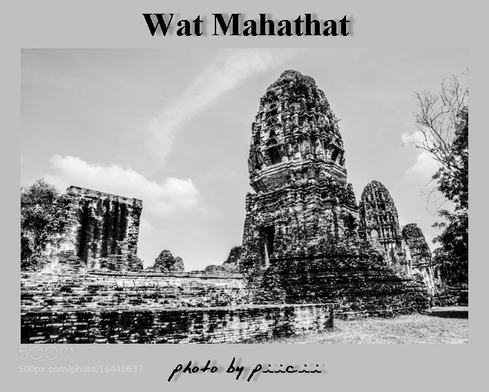 Photograph Wat Mahathat by piicii traveler on 500px
