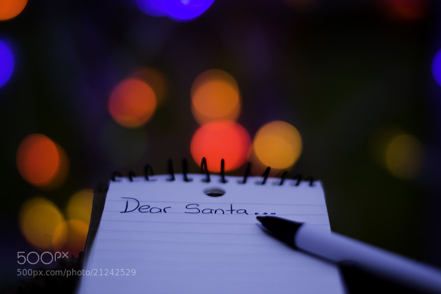 Photograph Dear Santa... by Mike Swiech on 500px