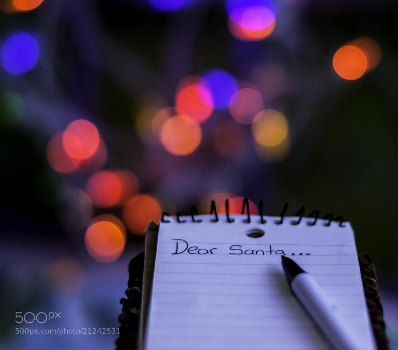 Photograph Dear Santa... by Mike Swiech on 500px