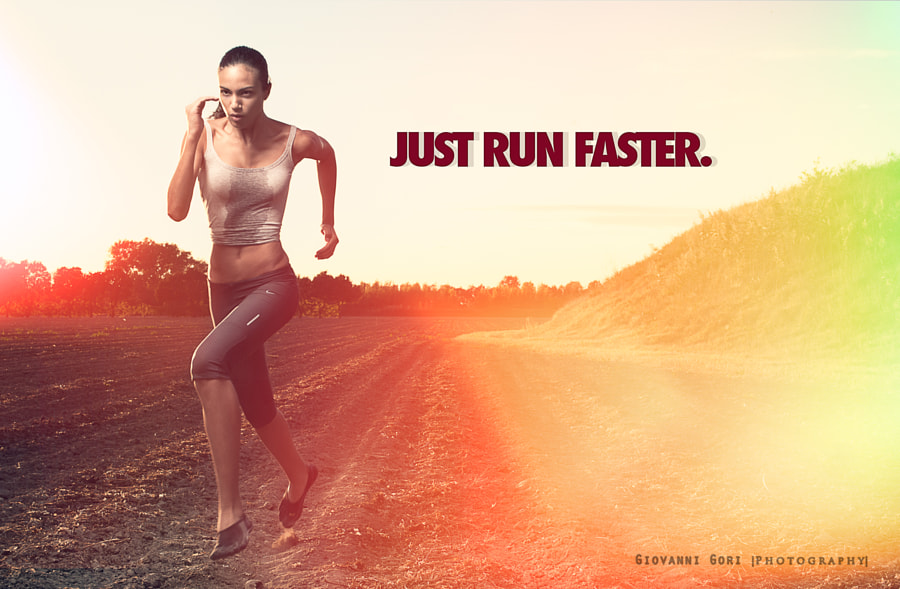 Just run faster