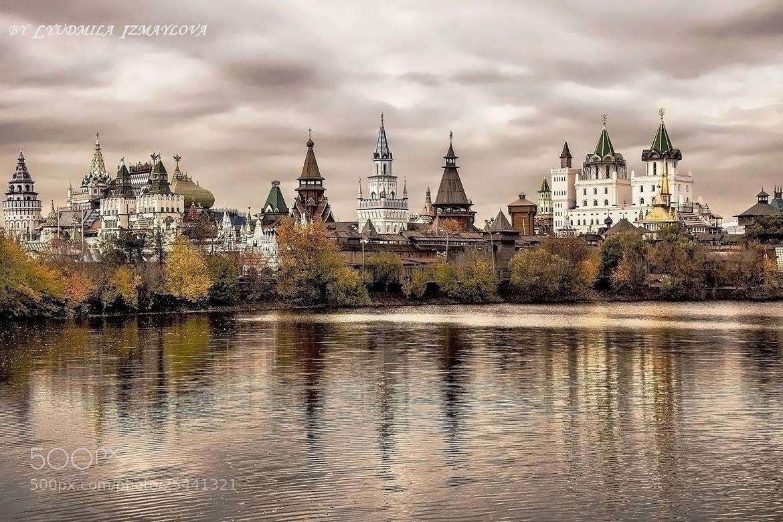 Photograph Kremlin in Izmailovo in autumn by Lyudmila Izmaylova on 500px