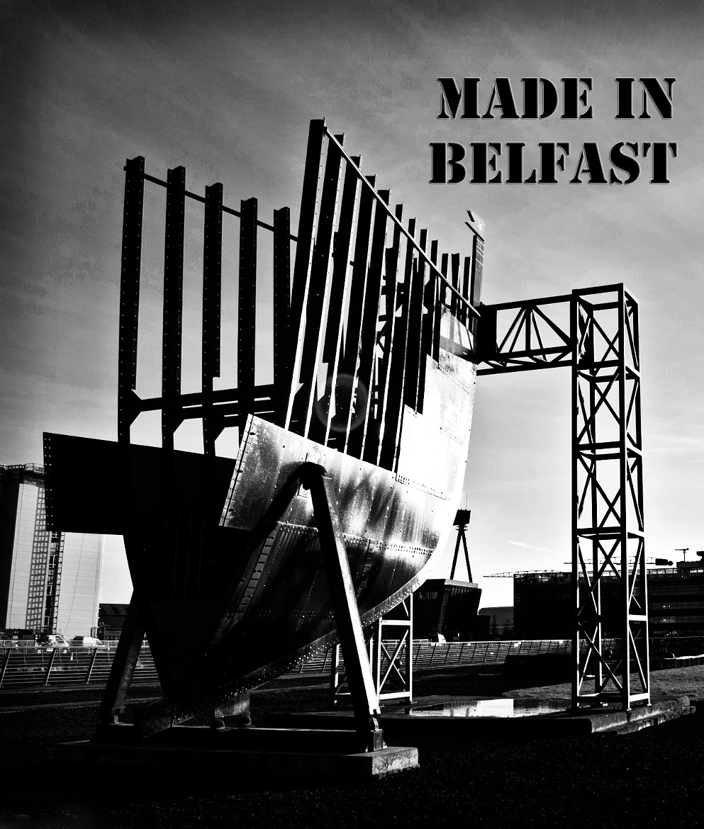 Photograph Titanic - Made in Belfast by Chris Cardwell on 500px