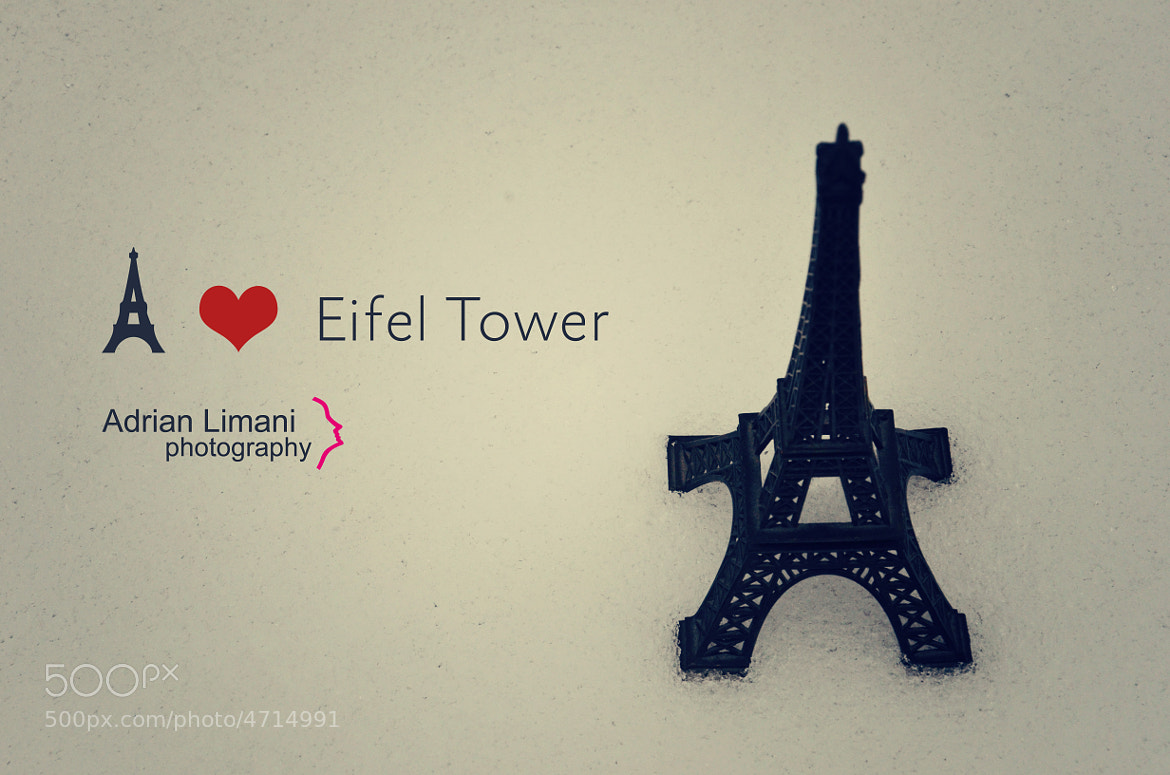 Photograph I Love Eifel Tower by Adrian Limani on 500px