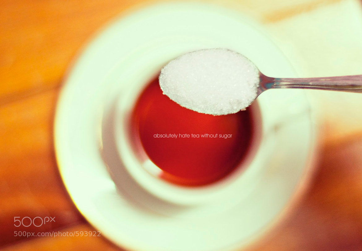 Photograph hate tea without sugar by farhad daud on 500px