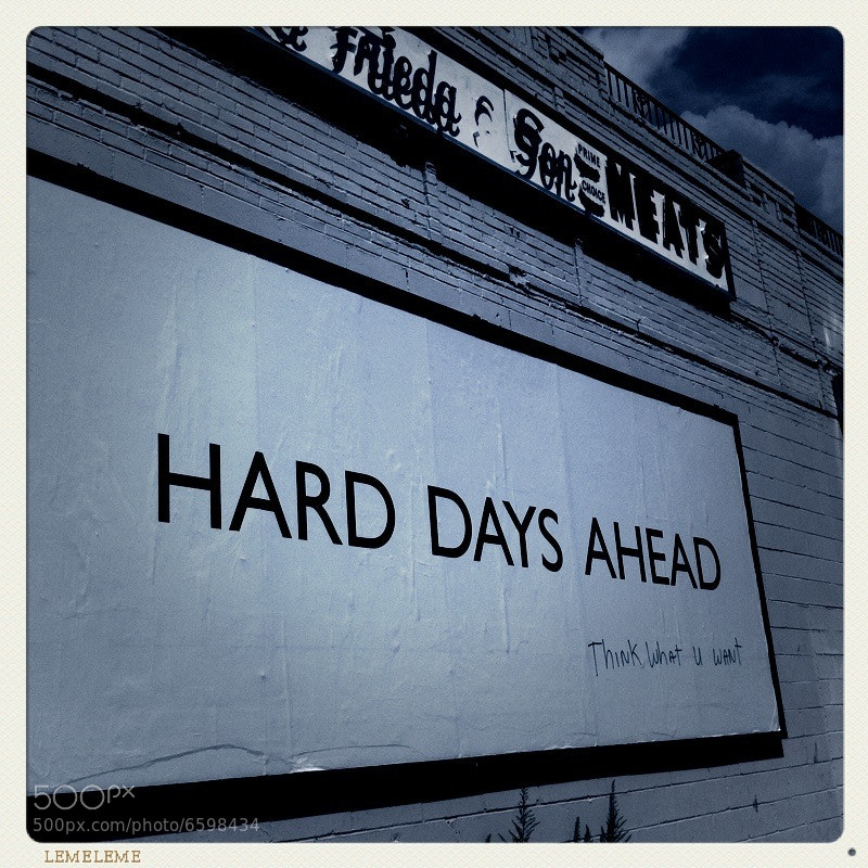 Photograph Hard days ahead, think what U want by Paola García on 500px