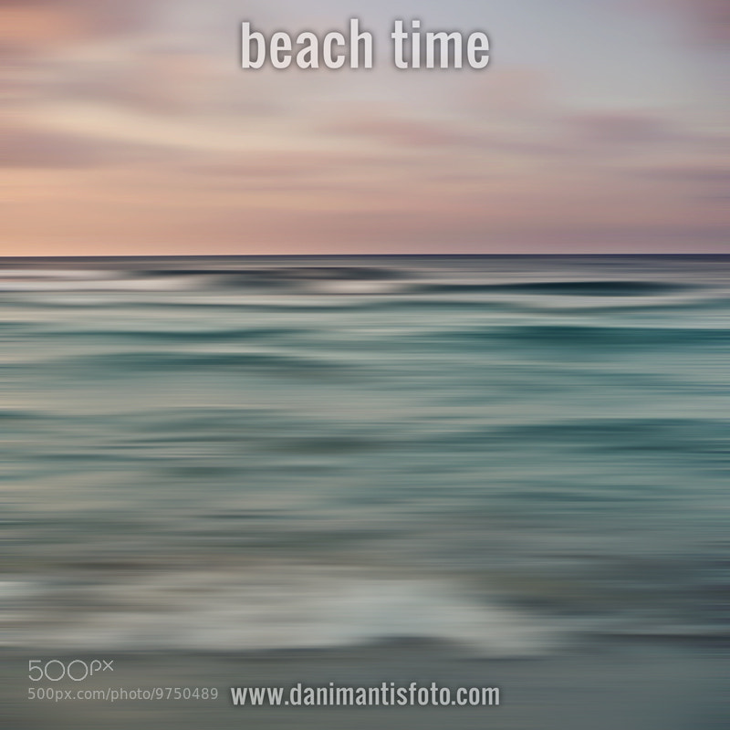 Photograph Beach Time!!! by Dani Mantis on 500px